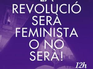 La revolució serà feminista o no serà!