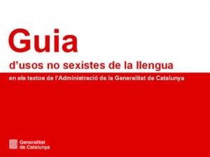 Guia d'usos no sexistes de la llengua en els textos de l'Administració de la Generalitat de Catalunya