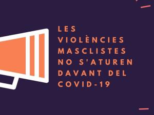 La violència masclista no s'atura davant del Covid19